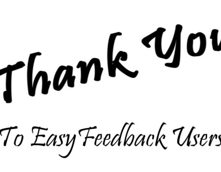 Thanks to all users who are part of the EasyFeedback